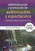 Administración y promoción de audiovisuales y espectáculos. Familia imagen y sonido