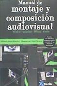Manual de montaje y composición audiovisual.Técnicas, trucos