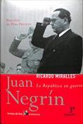 Juan Negrín. La república en guerra