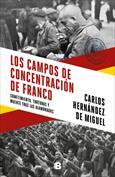 Los campos de concentración de Franco. Sometimiento, torturas y muerte tras las alambradas