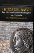 Hijos del rayo. Los Barca y el dominio cartaginés en Hispania