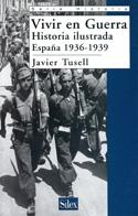 Vivir en guerra. Historia ilustrada, España 1936-1939