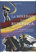 La soledad de la República. El abandono de las democracias y el viaje hacia la Unión Soviética