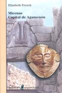 Micenas. Capital de Agamenón