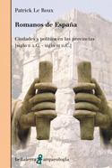 Romanos de España. Ciudades y política en las provincias. Siglo II a.C. - siglo II d.C