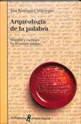 Arqueología de la palabra  oralidad y escritura en el mundo antiguo