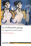 La civilización griega. Los orígenes de nuestra cultura