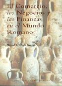 El comercio, los negocios y las finanzas en el mundo romano