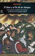 El islam y el fin de los tiempos. La interpretación profética de las invasiones.......