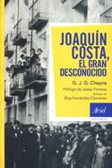 Joaquín Costa. El Gran desconocido