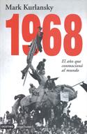 1968. El año que conmocionó al mundo
