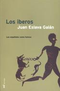Los íberos. Los españoles tal como fuimos