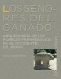 Los señores del ganado. Arqueología de los pueblos prerromanos en el occidente de Iberia