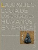 La arqueología de los orígenes humanos en África