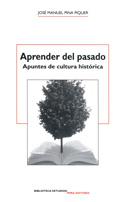 Aprender del pasado. Apuntes de cultura histórica