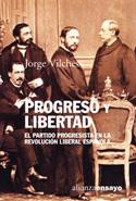 Progreso y libertad. El partido progresista en la revolución liberal española