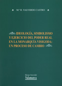 Ideología, simbolismo y ejercicio del poder real en la monarquía visigoda, un proceso de cambio