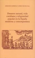 Desastre natural, vida cotidiana y religiosidad popular en la España moderna y contemporánea