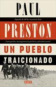 Un pueblo traicionado. España de 1876 a nuestros días. Corrupción, incompetencia política y división social