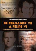 De Fernando VII a Felipe VI. A través del constitucionalismo histórico español