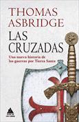 Las cruzadas. Una nueva historia de las guerras por Tierra Santa