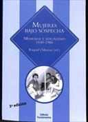 Mujeres bajo sospecha. Memoria y sexualidad, 1930-1980