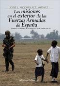 Portada Las misiones en el exterior de las Fuerzas Armadas de España. Donde, cuando y para lo que haga falta
