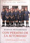 Con permiso de la autoridad. La España de Franco (1939-1975)