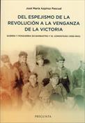 Del espejismo de la revolución a la venganza de la victoria. Guerra y posguerra en Barbastro y el Somontano