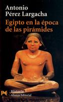 Egipto en la época de las pirámides. El reino antiguo