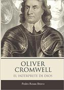 Oliver Cromwell. El intérprete de Dios