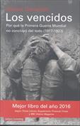 Los vencidos. Por qué la Primera Guerra Mundial no concluyó del todo (1917-1923)