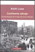 Continente salvaje. Europa después de la Segunda Guerra Mundial