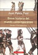 Breve historia del mundo contemporáneo. Desde 1776 hasta hoy