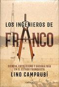 Los ingenieros de Franco. Ciencia, catolicismo y Guerra Fría en el estado franquista