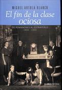 El fin de la clase ociosa. De Romanones al estraperlo, 1900-1950