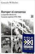 Romper el consenso. La izquierda radical en la transición, 1975-1982