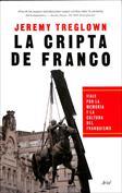La cripta de Franco. Viaje por la memoria y la cultura del franquismo