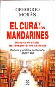 El cura y los mandarines. Historia no oficial del Bosque de los letrados. Cultura y política en España, 1962-1996