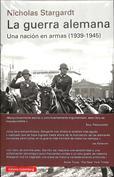 La Guerra Alemana. Una nación en armas, 1939-1945