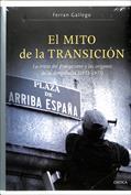 El mito de la transición. La crisis del franquismo y los orígenes de la democracia (1973-1977)