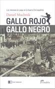 Gallo rojo, gallo negro. Los intereses en juego en la Guerra Civil española