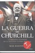 La guerra de Churchill. La historia ignorada de la Segunda Guerra Mundial