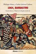 1064, Barbastro. Guerra Santa y Yihad en la España medieval