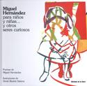 Miguel Hernández para niños y niñas...y otros seres curiosos