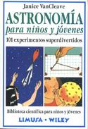 Astronomía para niños y jóvenes. 101 experimentos