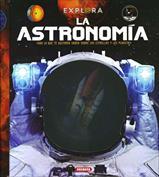 La astronomía. Explora
