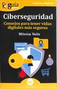Ciberseguridad. Todo lo que debes saber sobre seguridad tecnológica