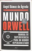 Mundo Orwell. Manual de supervivencia para un mundo hiperconectado