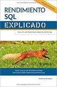 Rendimiento SQL explicado. Todo lo que los desarrolladores necesitan saber sobre rendimiento SQL